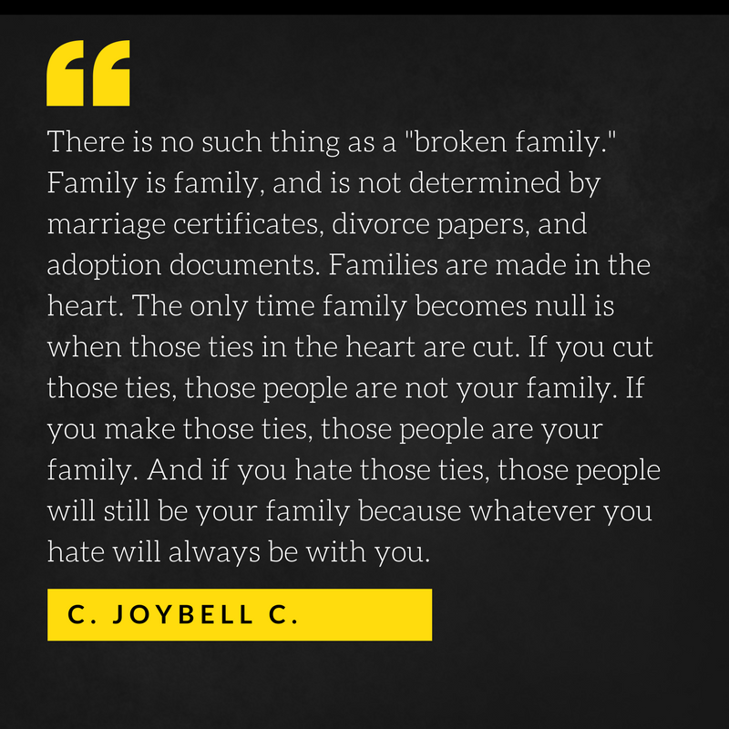Quote By C Joybell C There Is No Such Thing As A Broken Family