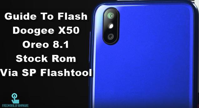 Guide To Flash Doogee X50 Oreo 8.1 Stock Rom Via SP Flashtool