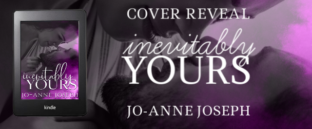 Cover Reveal: Inevitably Yours by Jo-Anne Joseph