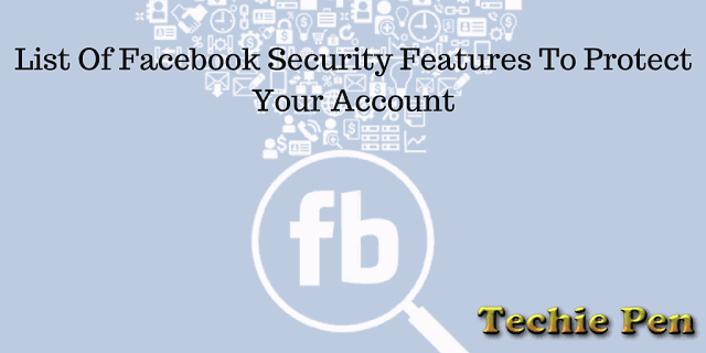 List Of Facebook Security Features To Protect Your Account