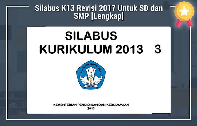 Silabus K13 Revisi 2017 Untuk SD dan SMP [Lengkap]