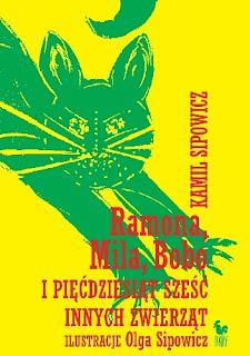 Ramona, Mila, Bobo i pięćdziesiąt sześć innych zwierząt - Kamil Sipowicz