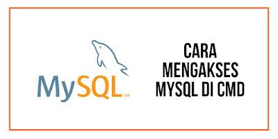 Cara Mengakses MySQL di CMD