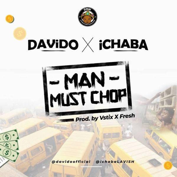 Ichaba - Man Must Chop Feat. Davido (Afro Naija)