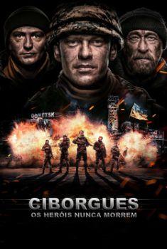 Ciborgues: Os Heróis Nunca Morrem Torrent - BluRay 720p/1080p Legendado