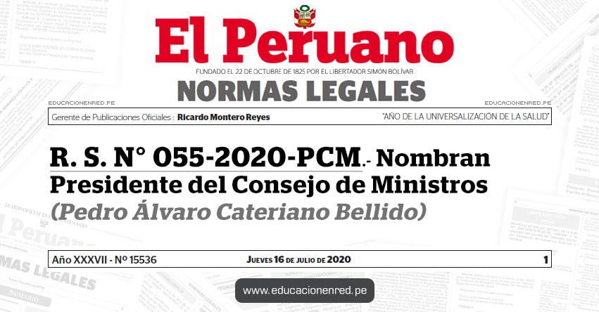 R. S. N° 055-2020-PCM.- Nombran Presidente del Consejo de Ministros (Pedro Álvaro Cateriano Bellido)