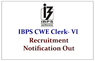 IBPS CWE Clerk VI- Recruitment Notification Out