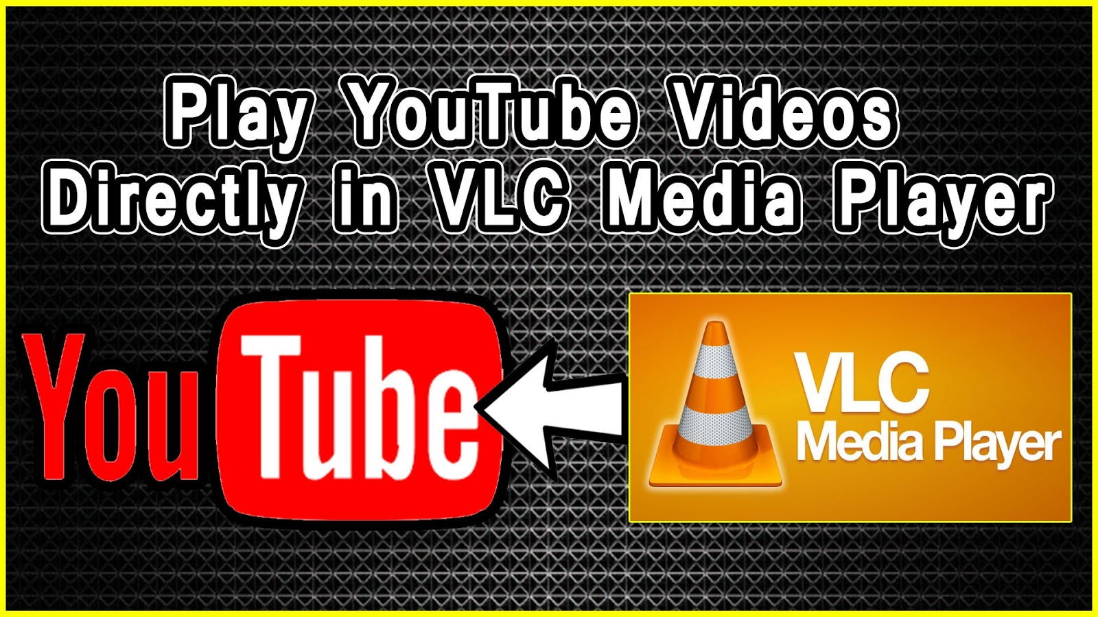 Play YouTube videos in VLC media player ~ Daily Tech Tips 2019