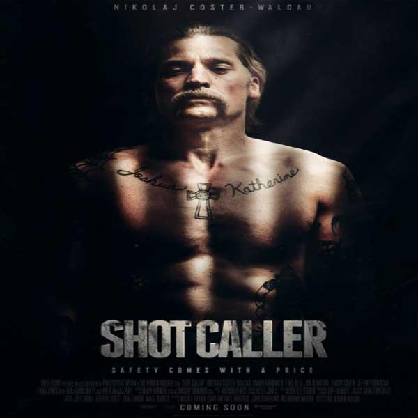 Shot Caller, Shot Caller Synopsis, Shot Caller Trailer, Shot Caller review, Poster Shot Caller
