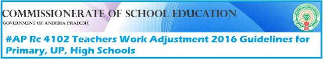 AP Teachers work Adjustment 2016 RC 4102 for Primary,UP,High Schools