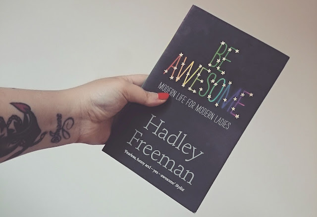 A picture of Be Awesome by Hadley Freeman
