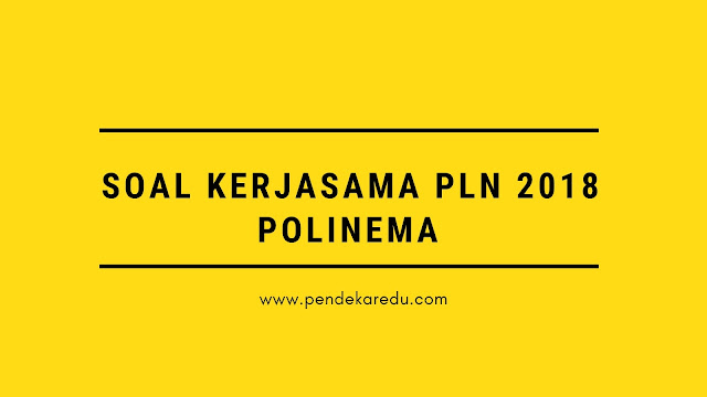 Download Pembahasan Soal Kerjasama PLN 2018 Polinema