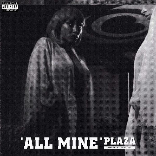 PLAZA - All Mine - Single Cover