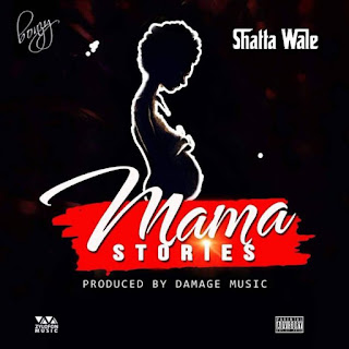 Shatta Wale – Mama Stories Lyrics