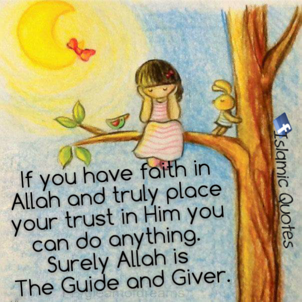 If you have faith in Allah and truly place your trust in him - quote