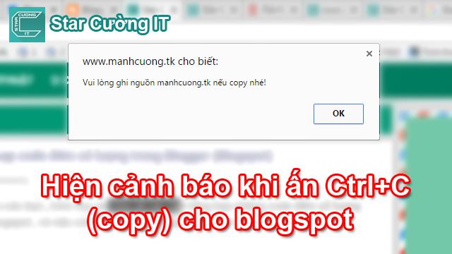 Hướng Dẩn Hiện cảnh báo khi ấn Ctrl+C (copy) cho blogspot