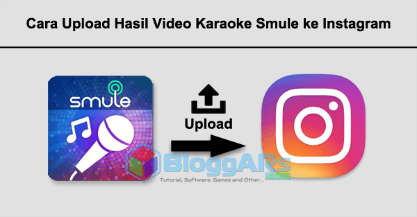 Cara Upload Hasil Video Karaoke Smule ke Instagram