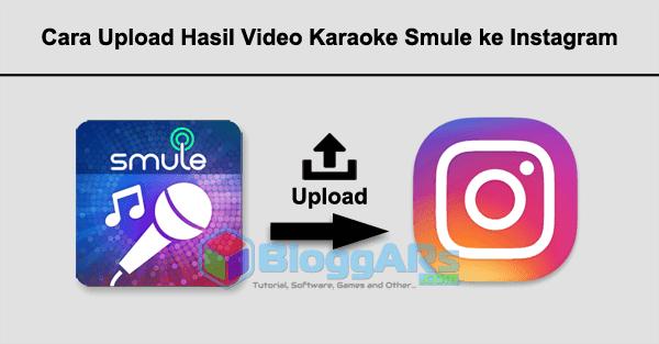 Cara Upload Hasil Video Karaoke Smule ke Instagram