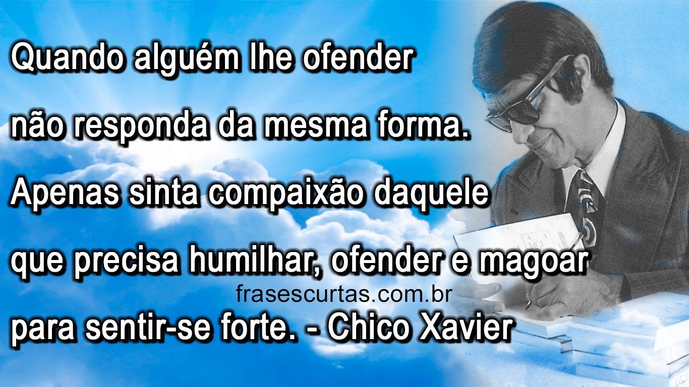 Chico Xavier Frases E Pensamentos Frases Curtas