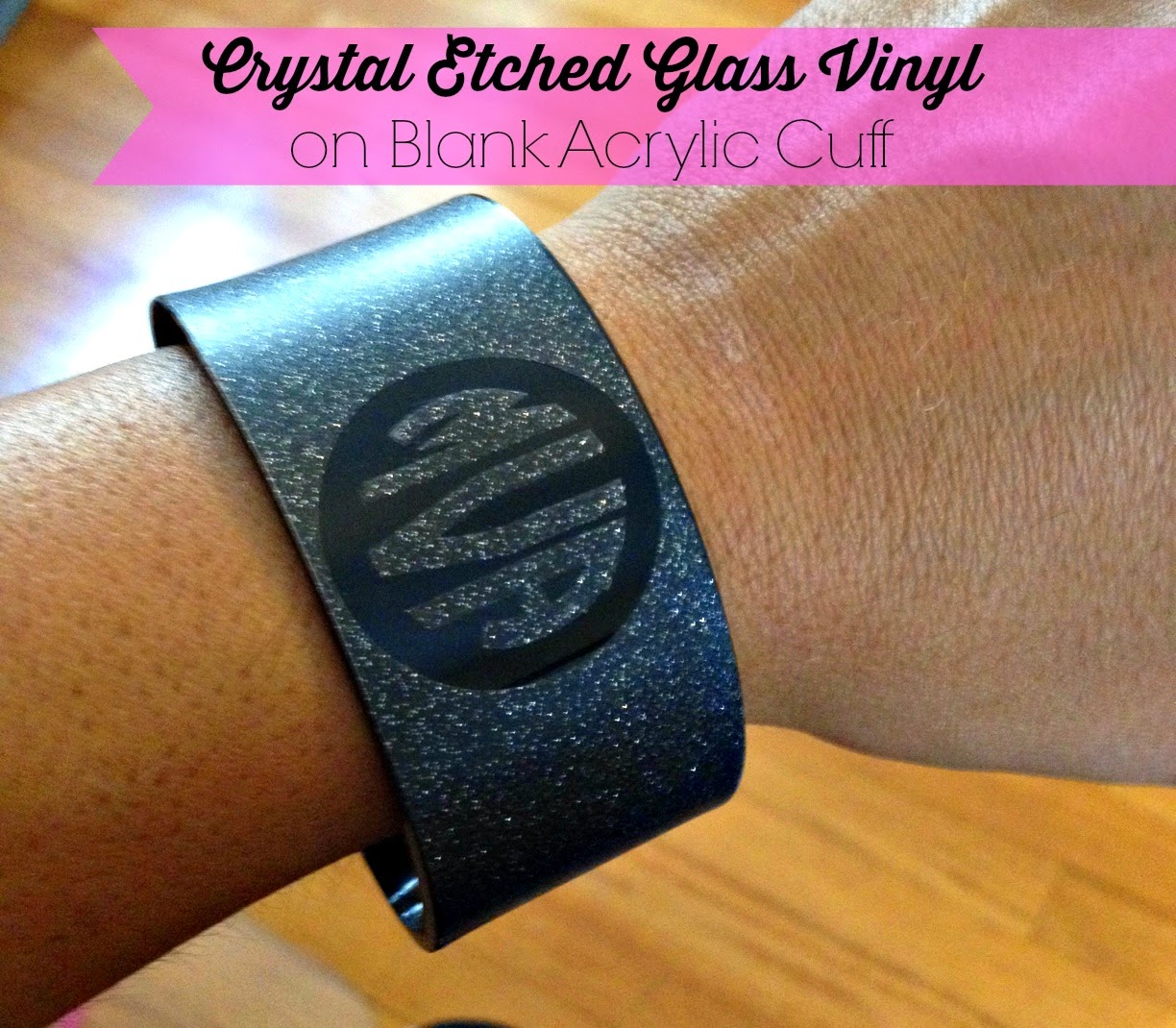 Faux etch glass, mirrors, vinyl, Silhouette tutorial, acrylic cuff