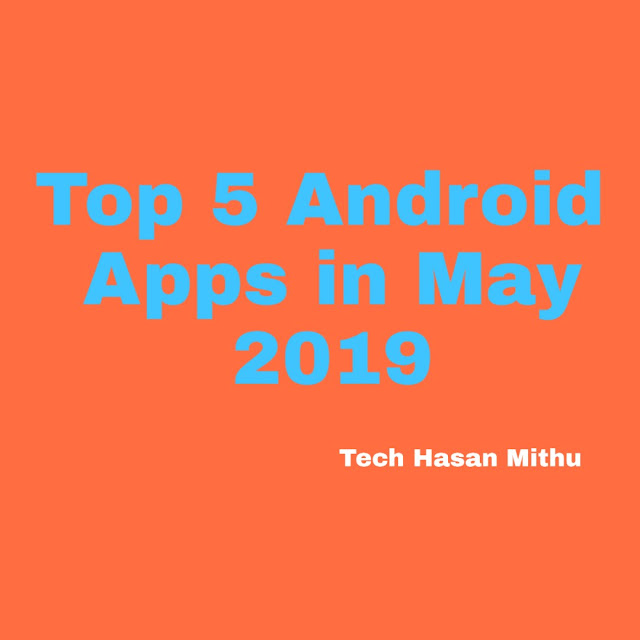 Top 5 New and Free Android Apps for May 2019