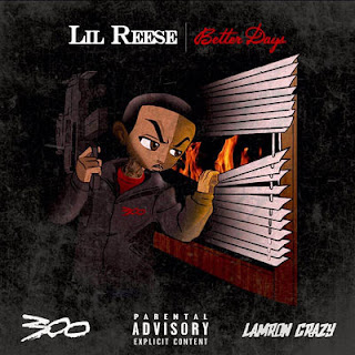 Lil Reese - Better Days (2017) - Album Download, Itunes Cover, Official Cover, Album CD Cover Art, Tracklist