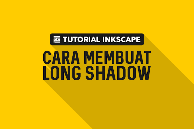 Tutorial Inkscape : Cara Membuat Long Shadow