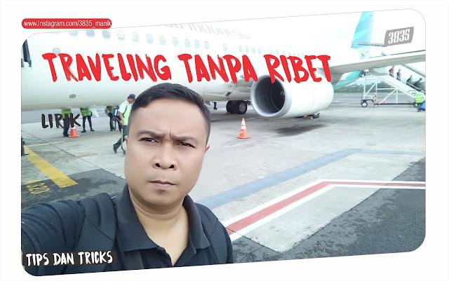 Cara Traveling Tanpa Ribet