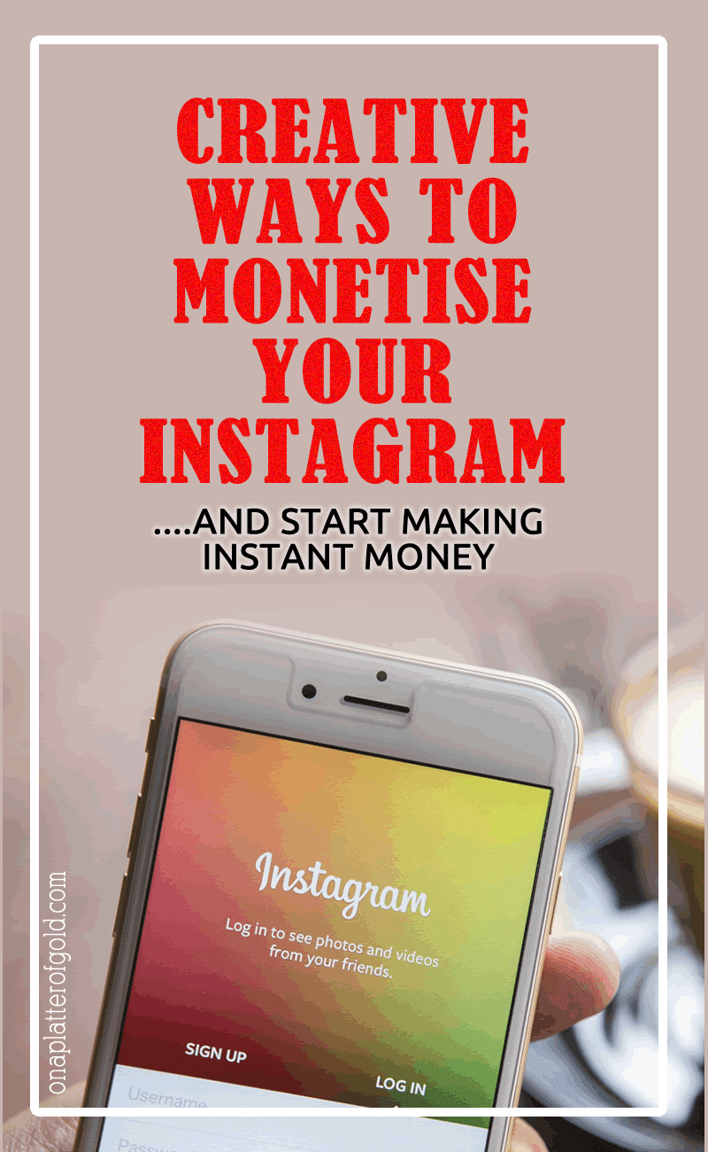 Creative Ways To Easily Monetise Your Instagram Activities
