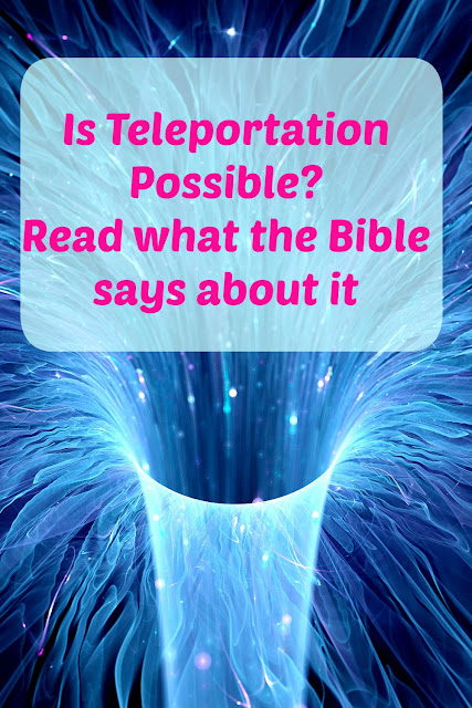 Pinterest Pinnable Image. Pin this to let your friends know that the Bible says that teleportation is possible and that is has happened before and will happen again when Jesus comes back for us in the Rapture!