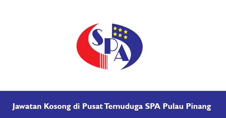 Jawatan Kosong di Pusat Temuduga SPA Pulau Pinang