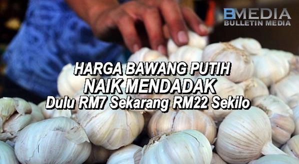 Harga Bawang Putih Naik Mendadak, Dulu RM7 Sekarang RM22 Sekilo