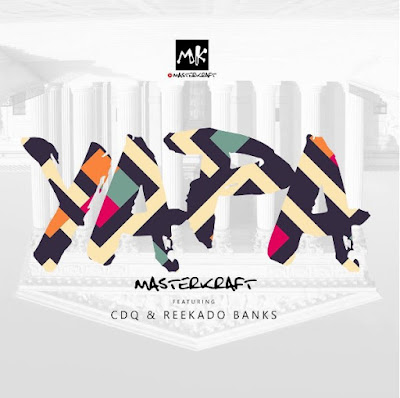 "JPEG: MUSIC LYRICS: Masterkraft- ""Yapa Lyrics"" Ft. CDQ x Reekado Banks"