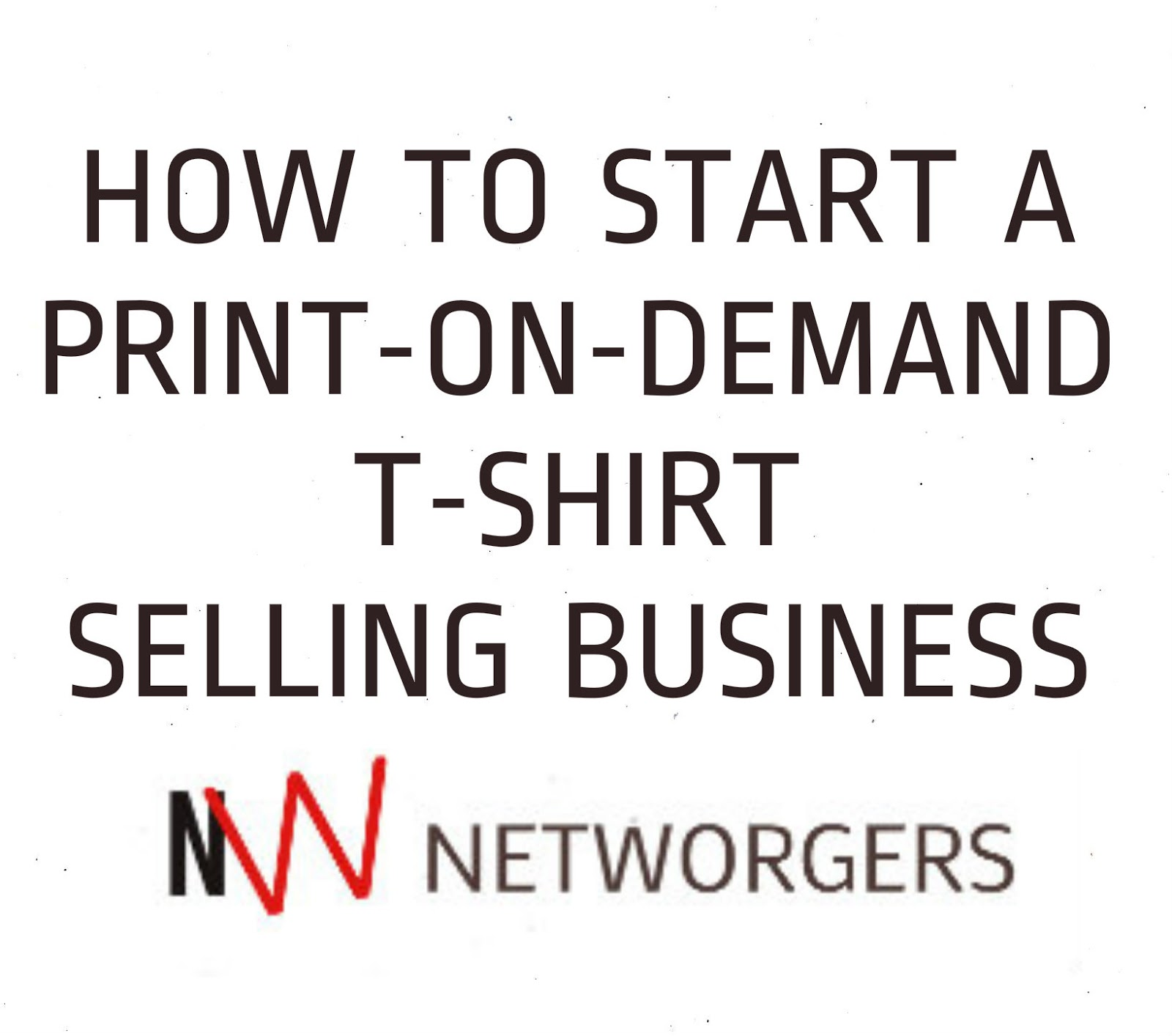 How To Start A Print On Demand T Shirt Selling Business Endless