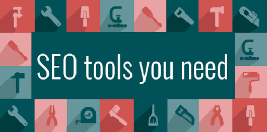 Amazing SEO tools you must give a try in 2017, really helpful for your site growth