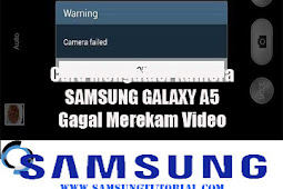 Cara Mengatasi Kamera SAMSUNG GALAXY A5 Gagal Merekam Video