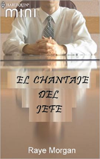 Raye Morgan - El Chantaje Del Jefe
