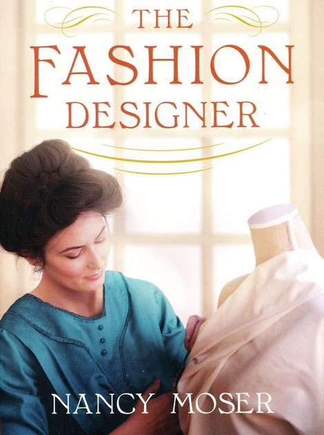 The Fashion Designer by Nancy Moser