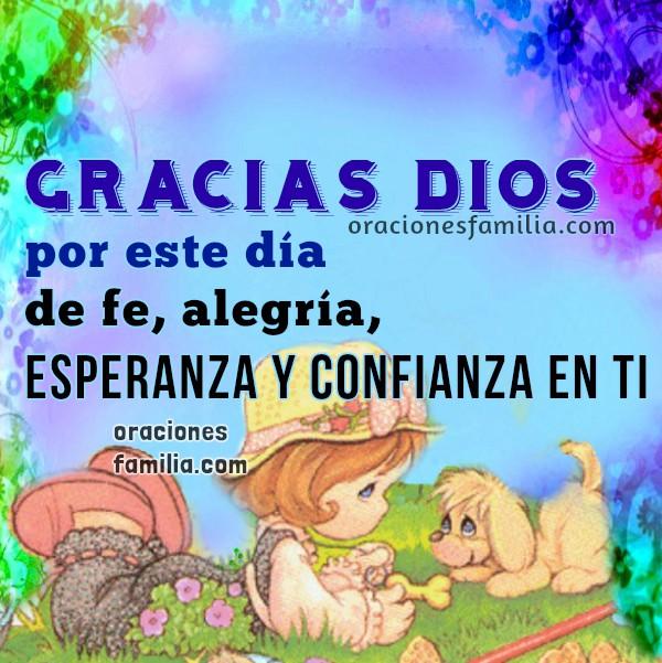 Frases de gracias a Dios por este día con oraciones cortas, oración por mi familia, bendición del día, inicio de la mañana con oración, lindas imágenes cristianas con plegarias por Mery Bracho