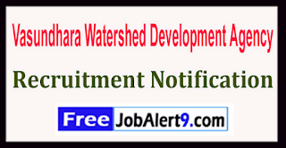 VWDA Vasundhara Watershed Development Agency Recruitment Notification 2017  Last Date 20-05-2017