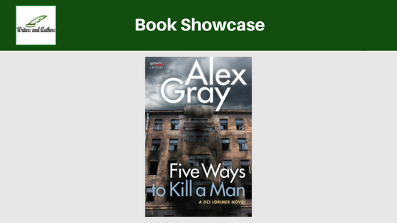 Book Showcase: Five Ways to Kill A Man by Alex Gray