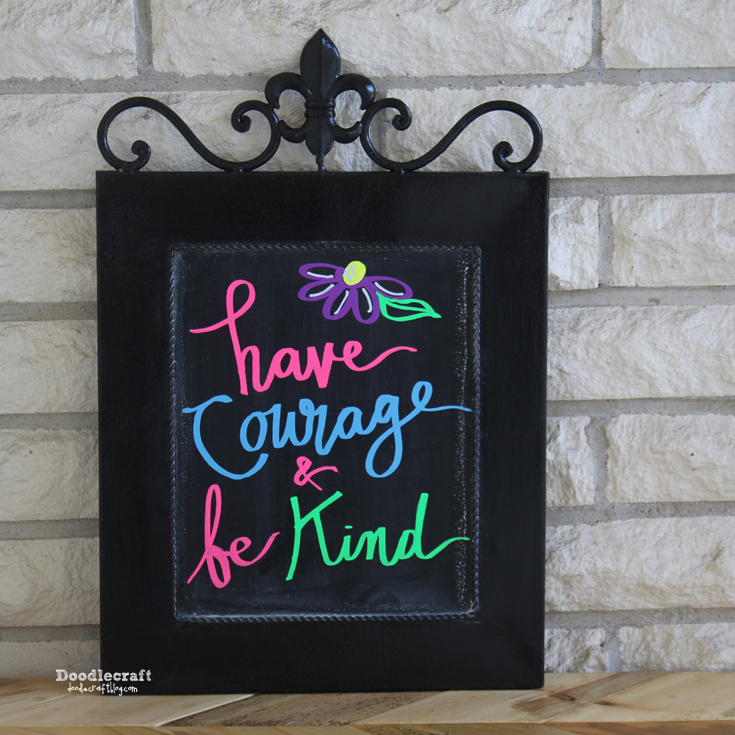chalkboard wall art with neon chalk markers 2 great mottos have courage and be kind always be kind have a good attitude and never give up
