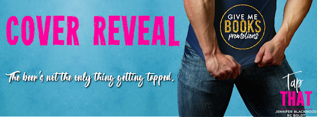 [Cover Reveal] TAP THAT by Jennifer Blackwood @jen_blackwood & RC Boldt @RC_Boldt @GiveMeBooksBlog #TheUnratedBookshelf