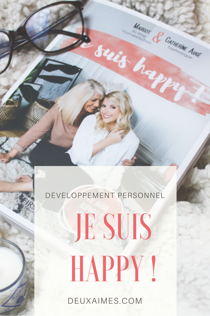 @DeuxAimes Je suis Happy ! Margot Catherine Augé Youmakefashion - Mon Avis - Lifestyle Sophrologie Développement Personnel