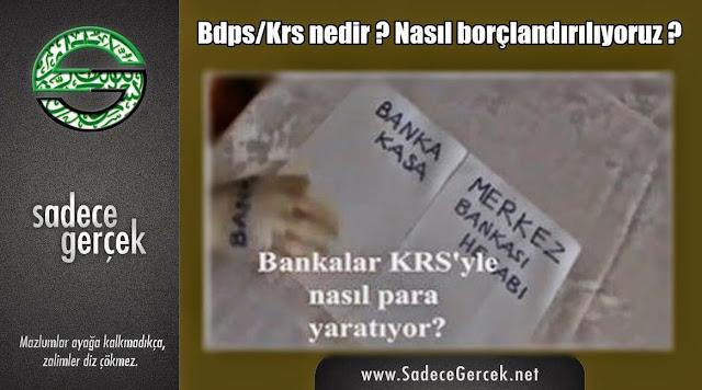 Bdps/Krs nedir ? Nasıl borçlandırılıyoruz?