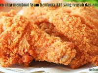 Resep cara membuat Ayam Kentucky KFC yang renyah dan empuk