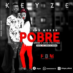 Keyze - Vais Morrer Pobre [Prod. FBM] [Reggae] (2o19) - [WWW.MUSICAVIVAFM.BLOGSPOT.COM]