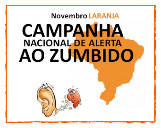 NOVEMBRO LARANJA  Campanha Nacional de Alerta ao Zumbido