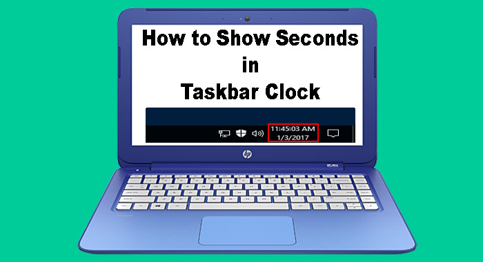 Windows 10 Taskbar Clock Me Seconds Kaise Show Kare