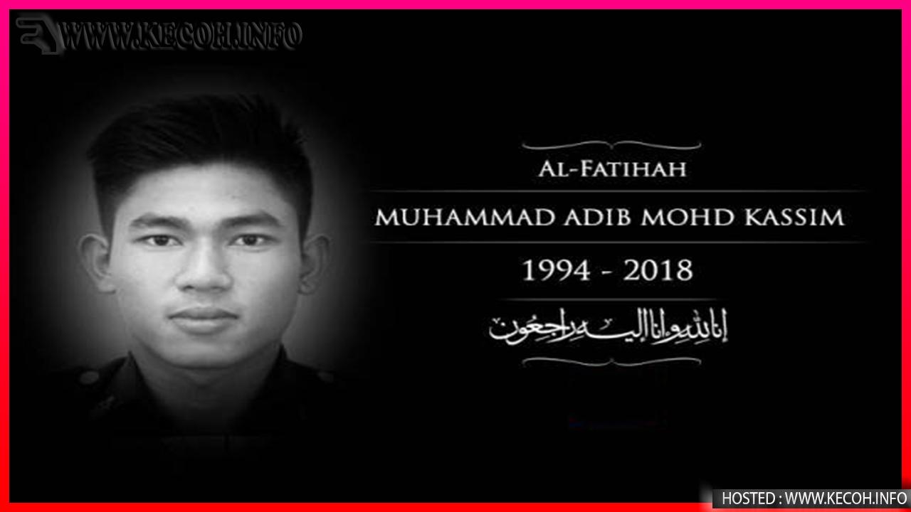 Info Penuh Tentang Kematian Allahyarham Muhammad Adib Mohd Kassim